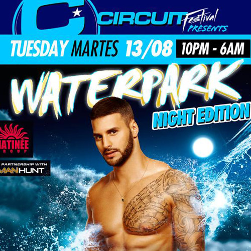 NACHO CHAPADO - CIRCUIT FESTIVAL WATER PARK NIGHT 2013 SESSION 1st PART
