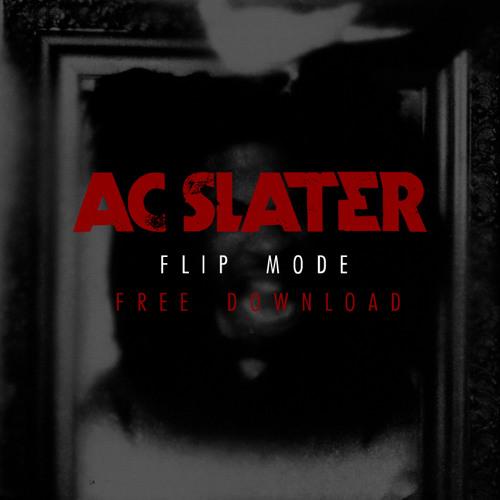 AC Slater - Flip Mode