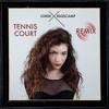 Lorde - Tennis Court (Basscamp Remix)