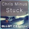 Chris Minus - Stuck (Allan Zax remix) FREE DOWNLOAD