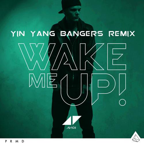 Wake Me Up (Yin Yang Bangers Remix)