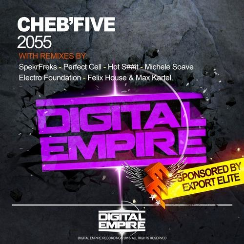 Cheb'Five - 2055 (Hot Shit! Remix) OUT NOW [Digital Empire Records]