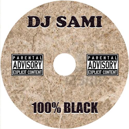 Dj Sami Presents 100% Black