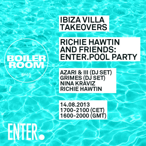 Richie Hawtin 1 hour & 45 min Boiler Room Ibiza Villa Takeover: Enter.Pool Party Mix