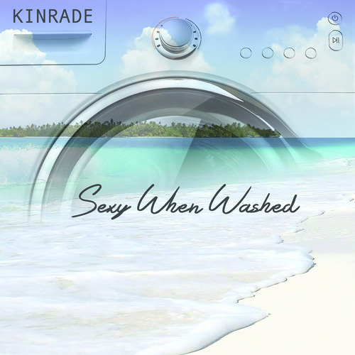 Kinrade - Sexy When Washed (RS031)