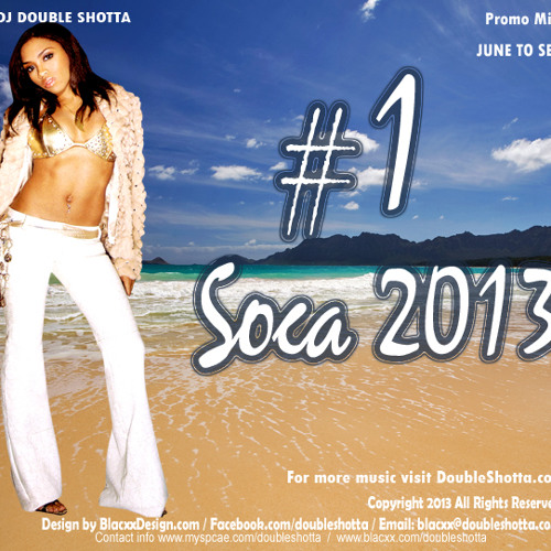 #1 Soca Mix 2013 July to Sep DJ Double Shotta