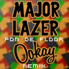 Major Lazer - Pon De Floor (Ookay Remix) ///FREE DOWNLOAD///