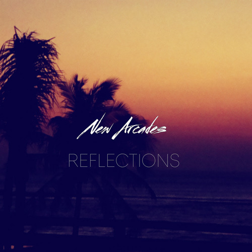 New Arcades - Reflections