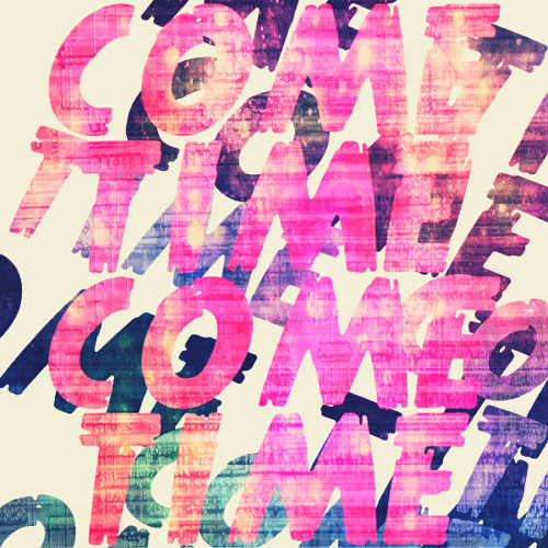 Come Time (Version One)
