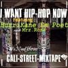 I Want Hip Hop Now ft. HurriKane Da Poet and Mrz.Roze (Cali-Street-Mixtape)