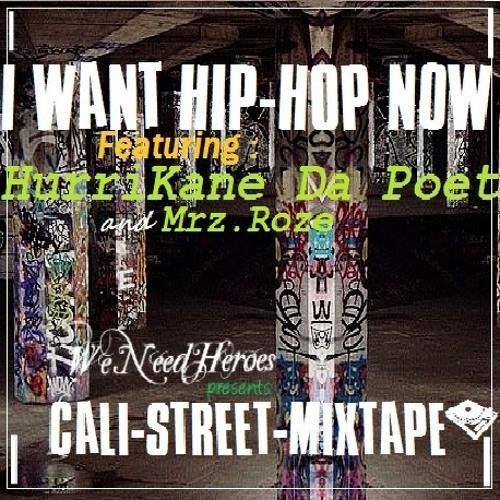 Baixar I Want Hip Hop Now ft. HurriKane Da Poet and Mrz.Roze (Cali-Street-Mixtape)