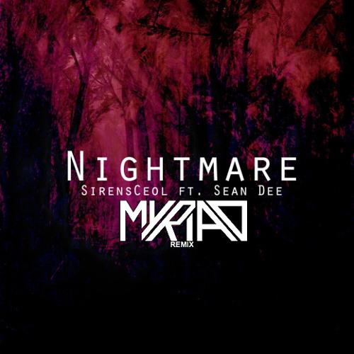 SirensCeol - Nightmare (Myriad Remix) [FREE DOWNLOAD]