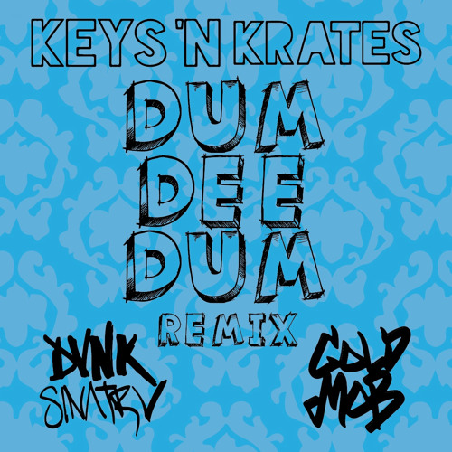KEYS N KRATES - DUM DEE DUM ( DVNK SINΛTRV X GOLD MOB REMIX )