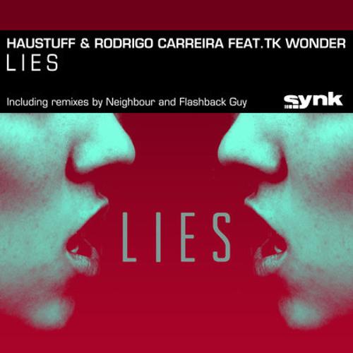 Haustuff & Rodrigo Carreira feat Tk Wonder - Lies (Original Mix)