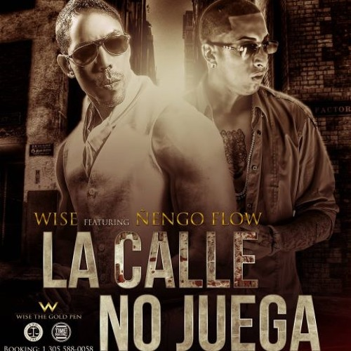 La Calle No Juega - Wise Ft Ñengo Flow (Mix by Deejay Charles_Chile)