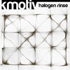 Kmotiv - Halogen Rinse - Be Advised