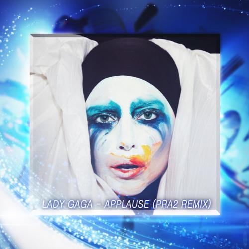 Lady Gaga - Applause (PRA2 Dubstep Remix) [FREE DOWNLOAD]