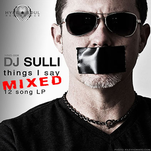 HNS-008 - DJ SULLI - THINGS I SAY - LP DJ MIX - Out now