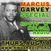 Roots 'n' Kulcha Radio 2011-08-18 - Marcus Garvey Special