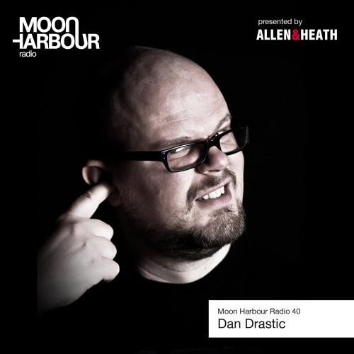 Moon Harbour Radio 40: Dan Drastic