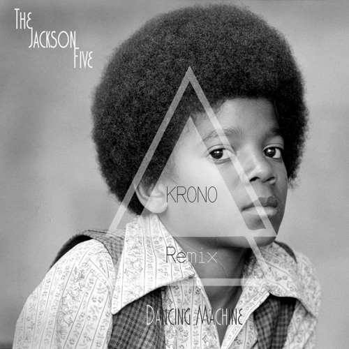 Jackson 5 - Dancing Machine (KRONO Remix)