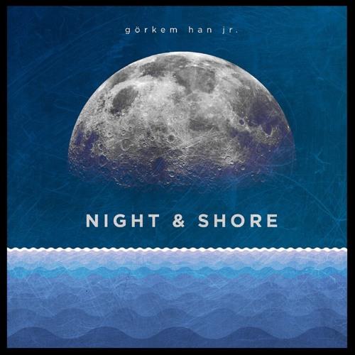 Görkem Han Jr. - Shore (Part II)