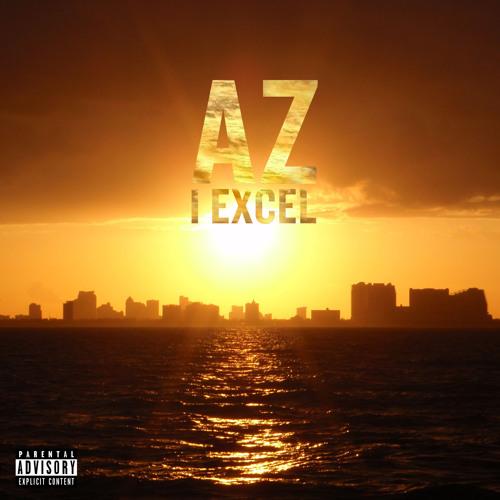 "AZ ""I Excel"" (prod. By Cookin Soul)"