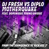 DJ Fresh Vs Diplo Feat. Dominique Young Unique - Motherquake