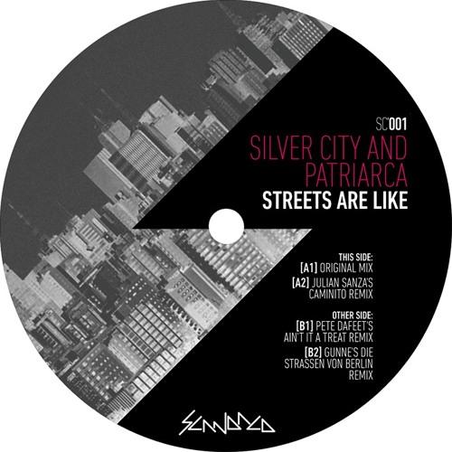 SC001 - Silver City & Patriarca - Streets Are Like - Julian Sanza Caminito Remix
