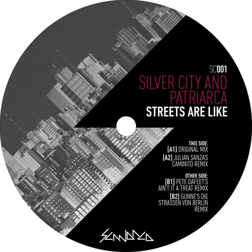 SC001 - Silver City & Patriarca - Streets Are Like - Original Mix