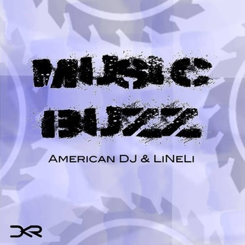 LiNeLi & AMERICAN DJ - Music Buzz (Matke Remix) [Digital Killers Records] Out Now!!!
