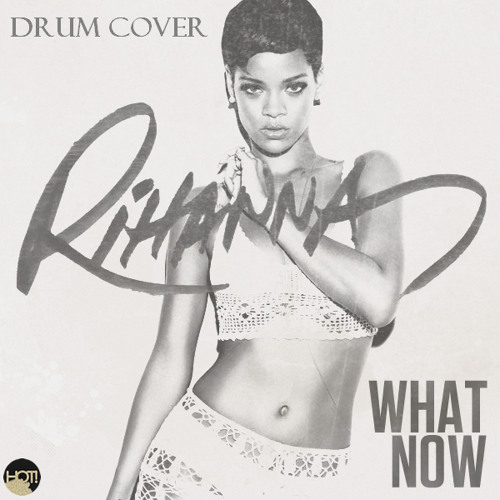 Rihanna - What Now  Drum Cover