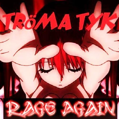 Rage Again by Trömatyk (Free DL)