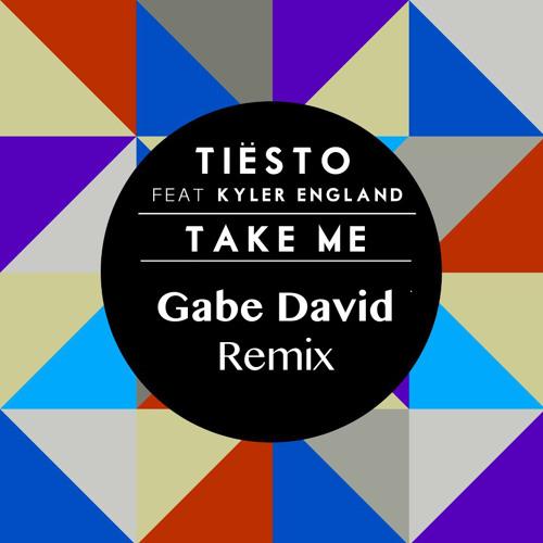 Tiësto ft. Kyler England - Take Me - Gabe David remix