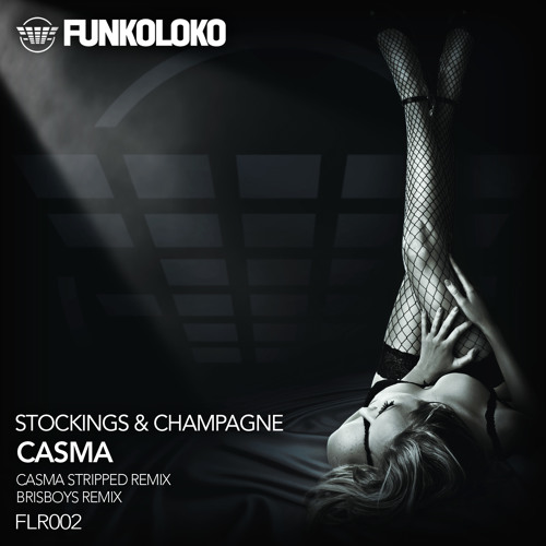 FLR002 Stockings & Champagne - Casma Stripped Remix [preview]