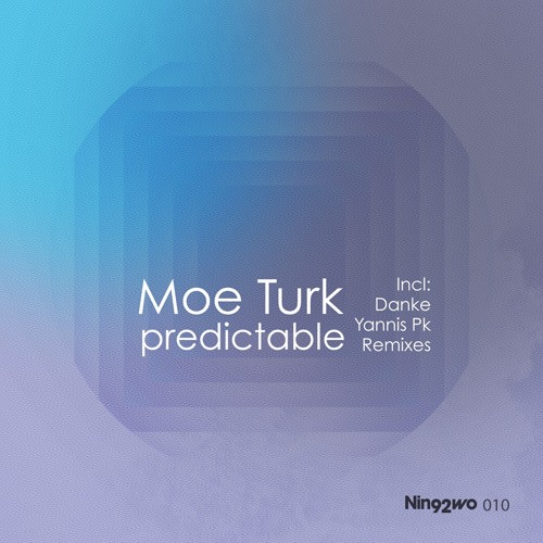 Moe Turk - Predictable (Danke Remix) [OUT NOW!]
