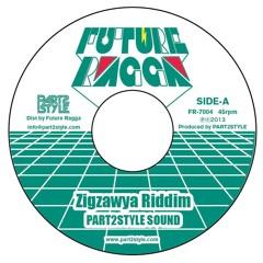 """Part2style Sound & V.A. - Zigzawya Riddim [7"""" Vinyl out now]"""