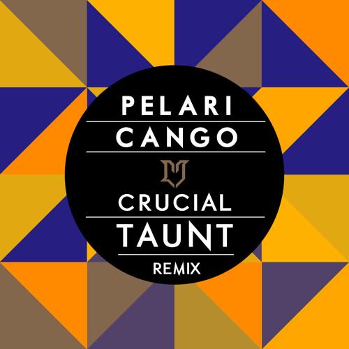 Pelari - Cango (Crucial Taunt Remix) (DL Link in Info!)