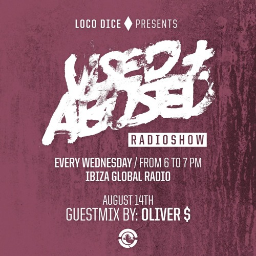 Loco Dice pres. Used & Abused Radio Show with Oliver $