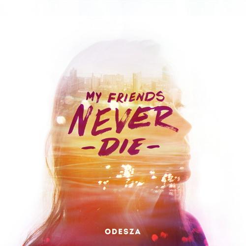 ODESZA - Keep Her Close