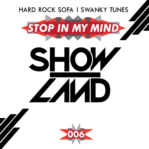 [OUT NOW] Hard Rock Sofa & Swanky Tunes - Stop In My Mind