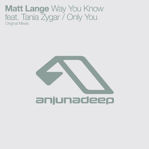 Matt Lange feat. Tania Zygar - Way You Know