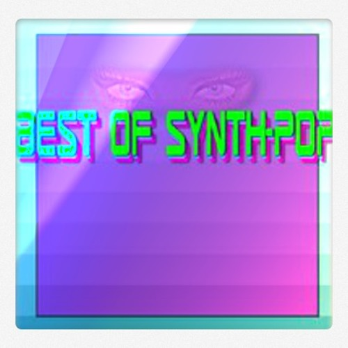 Best of Synthpop (Electropop/Electronica)