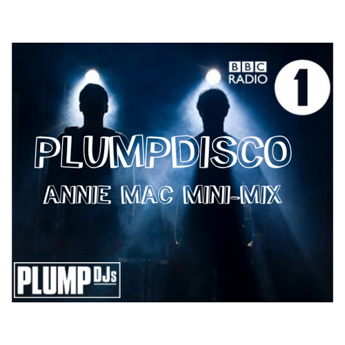 Plump Djs - Disco set - Radio 1 Annie Mac Show Mini-mix DOWNLOAD