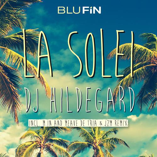 DJ Hildegard_ La Solei (Meave De Tria & J2M RMX)