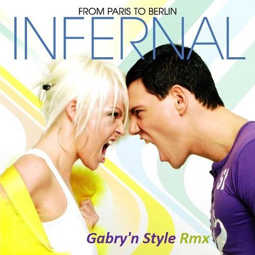 Infernal - From Paris To Berlin (Gabry'n Style Rmx)