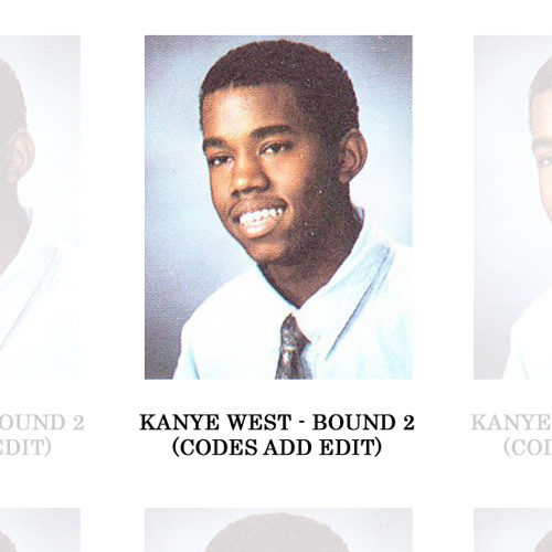 Kanye West - Bound 2 (Codes ADD Edit)