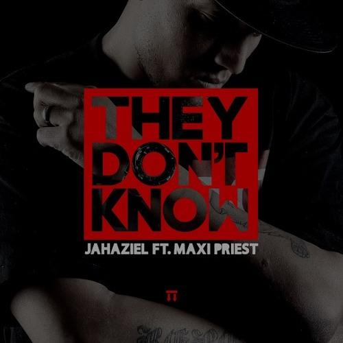 Jahaziel - They Don't Know (feat. Maxi Priest)