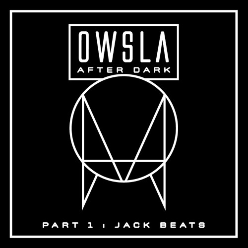 OWSLA After Dark Part 1: Jack Beats