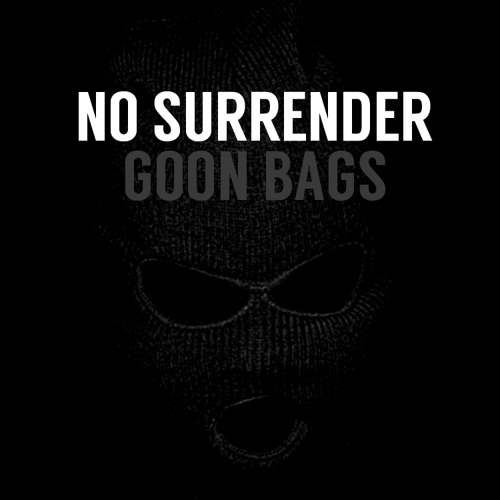 No Surrender by GOON BAGS
